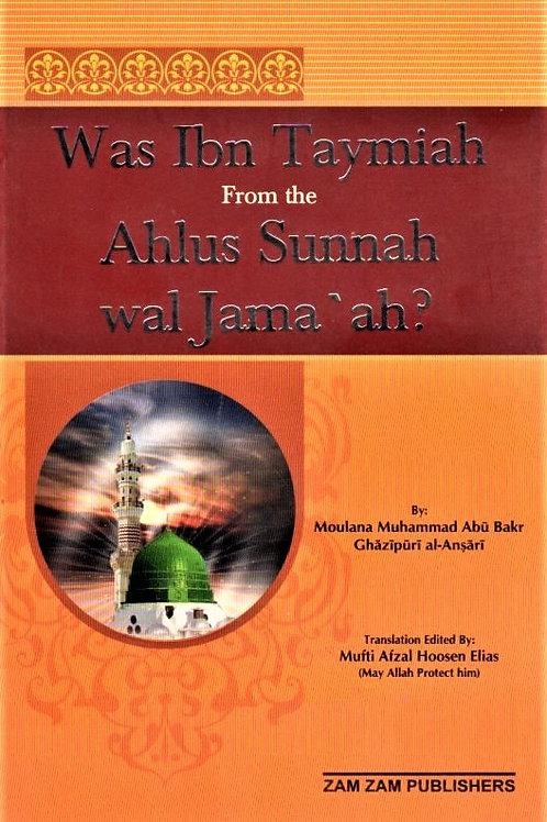 Was Ibn Taymiyyah from the Ahlus Sunnah wal Jama'ah