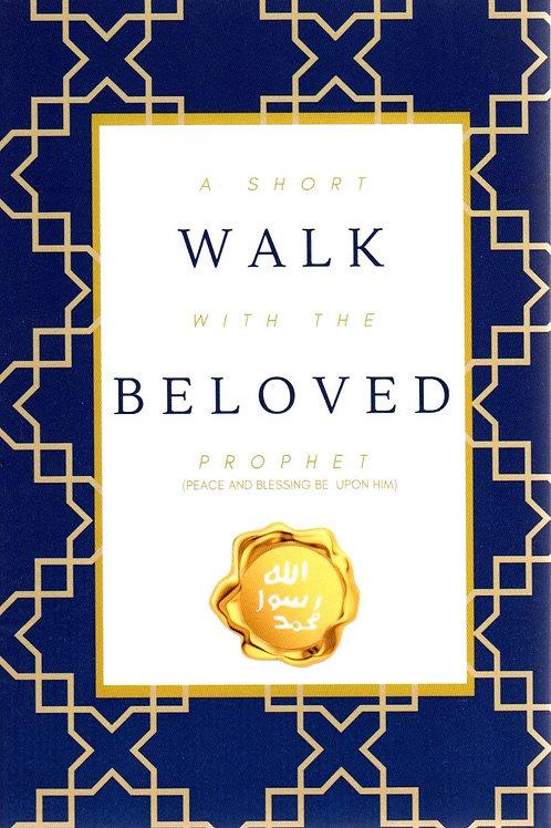 A Short Walk With The Beloved Prophet ﷺ