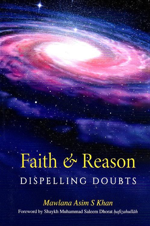 Faith & Reason Dispelling Doubts
