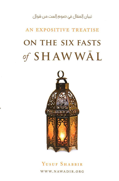An Expositive Treatise on the Six Fasts of Shawwal