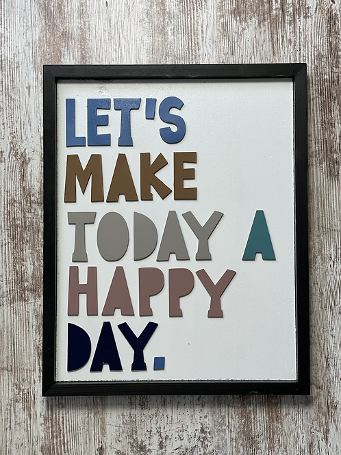 Let's Make Today A Happy Day