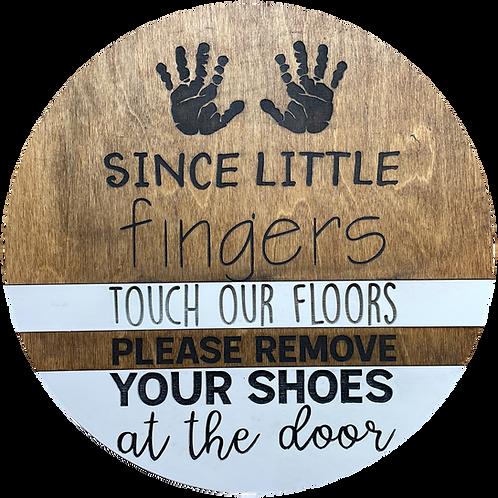 Since Little Fingers Touch Our Floors Door Hanger