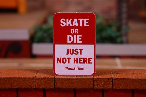 """FBS Fingerpark Sign """"Skate Or Die"""""""