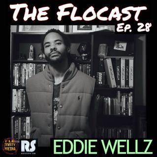 [Podcast] FloCast Ep. 28 w/ Eddie Wellz