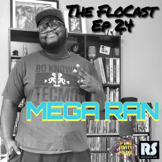 [Podcast] The FloCast Ep. 24 w/ Mega Ran