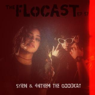FloCast w/ Syrin & 4nthem the Goodkat
