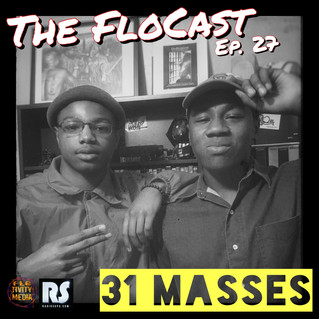 [Podcast] The FloTape Ep. 27 w/ 31 Masses