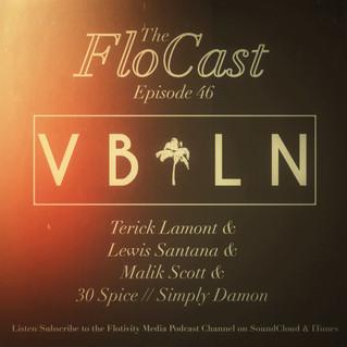 The FloCast Episode 46 w/ VBLN