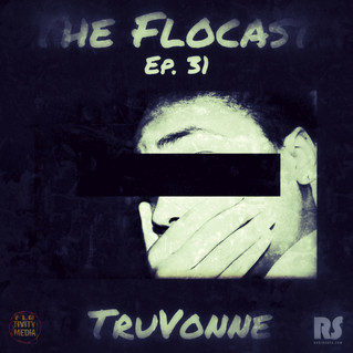 [Podcast] The FloCast Ep. 31 w/ TruVonne