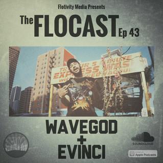 FloCast Podcast Ep 43 w/ WaveGod & Evinci