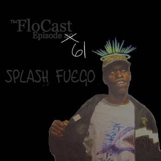 FloCast Ep 61 w/ Splash Fuego