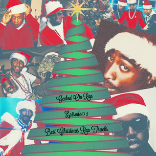 Geeked on Rap Podcast Ep 2 - Best Christmas Rap Tracks