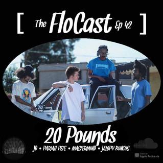 FloCast Podcast Ep. 42 w/ 20 Pounds