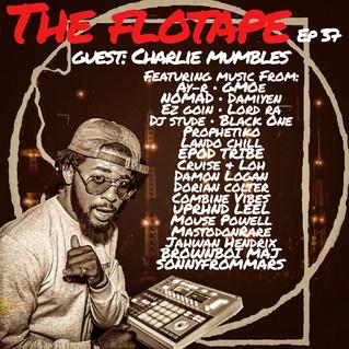 [Podcast] The FloTape Ep 36 w/ Charlie Mumbles