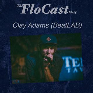 FloCast Ep 55 w/ Clay Adams (BeatLAB)
