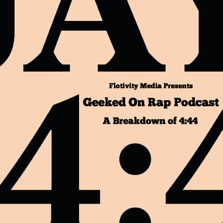 Geeked On Rap Podcast Ep 1 - A Breakdown of 4:44