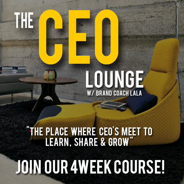 The CEO Lounge: Brand Coach LaLa