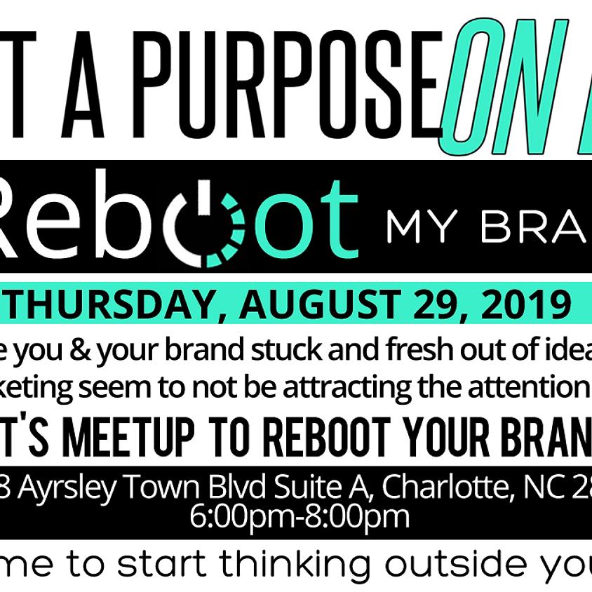 Put A Purpose On It! Reboot My Brand