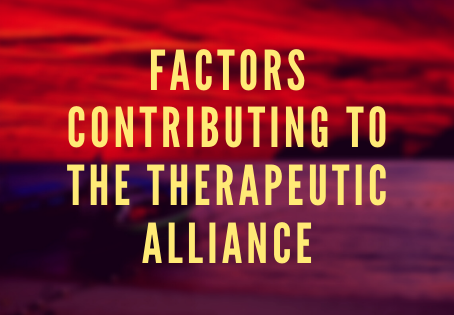 FACTORS CONTRIBUTING TO THE THERAPEUTIC ALLIANCE