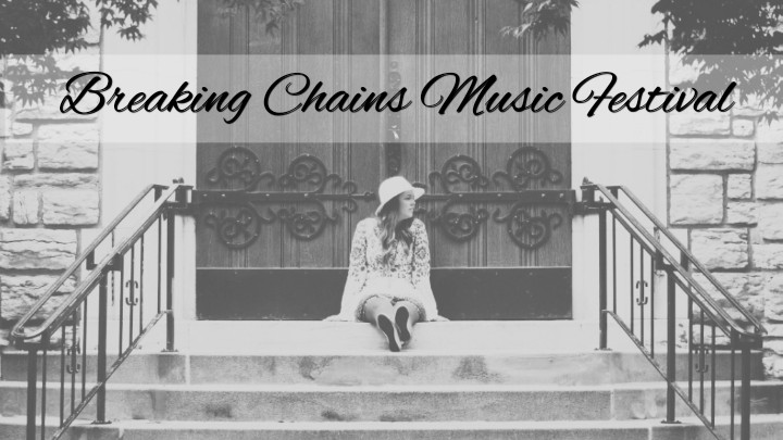 Breaking Chains Music Festival
