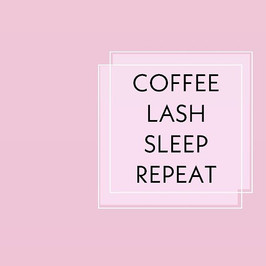 Coffee Lash Sleep Repeat! (and chase the