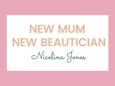 New Mum New Beautician