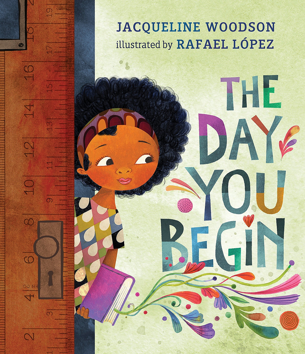 Book Cover with drawing of a young Black girl entering a room with multicoloured words beside her that read The Day You Begin.