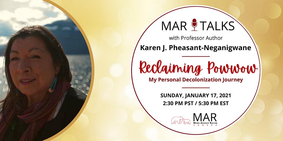 MAR Talks: Reclaiming Powwow with Karen Pheasant-Neganigwane