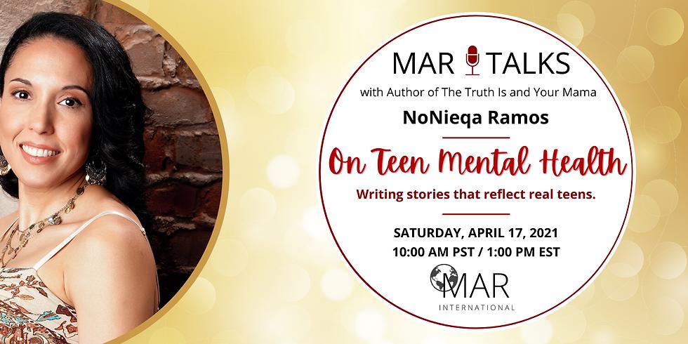 MAR Talks: On Teen Mental Health with NoNieqa Ramos