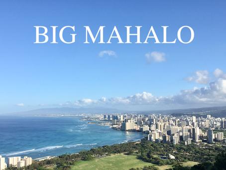 BIG MAHALO!!