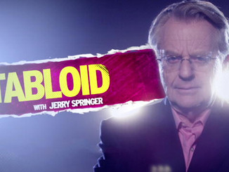 "Music for ""Tabloid"" w/ Jerry Springer"