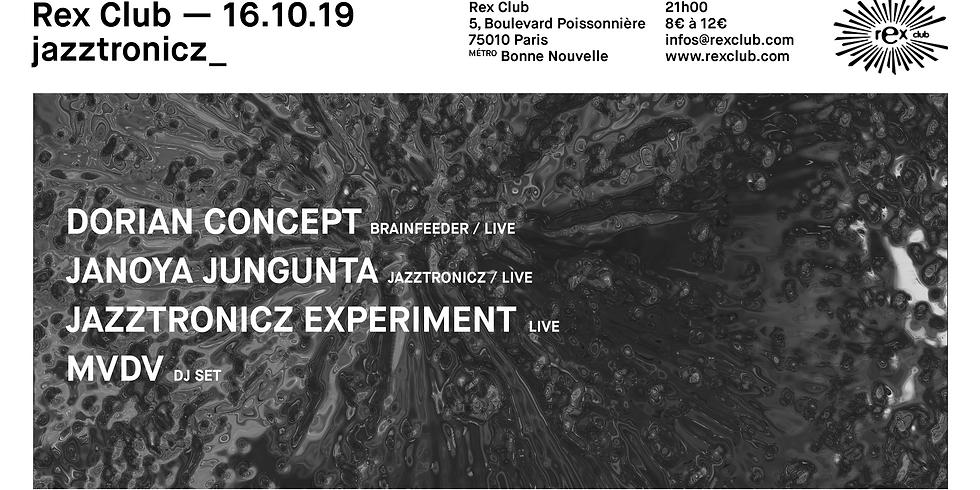 Jazztronicz presents: Dorian Concept (Brainfeeder), Janoya Jungunta, J_XP