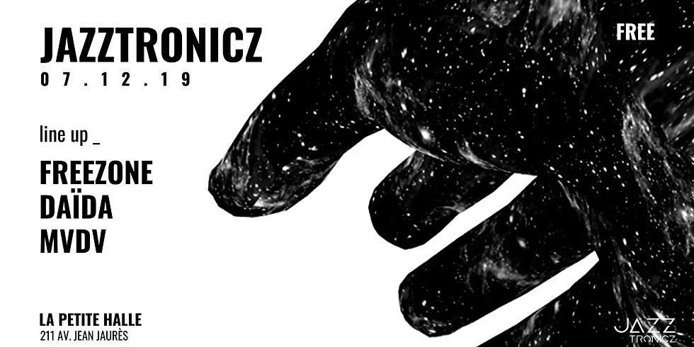 Jazztronicz presents Freezone + Daïda