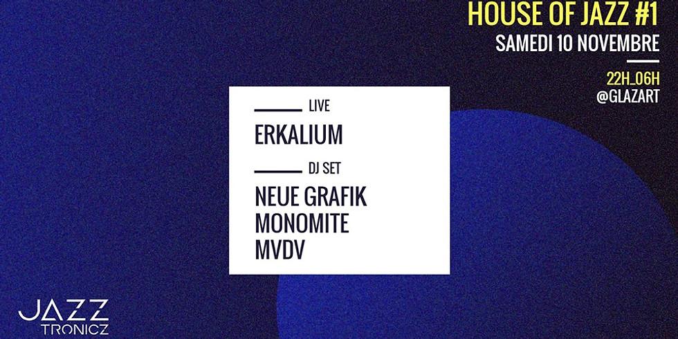 House of Jazz w/ Neue Grafik, Monomite & Erkalium