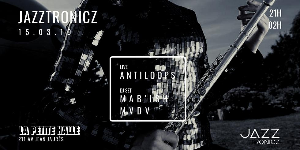 Jazztronicz w/ Antiloops + Mab'ish (DJ SET)