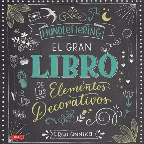 Libro Handlettering . El gran libro de los elementos decorativos