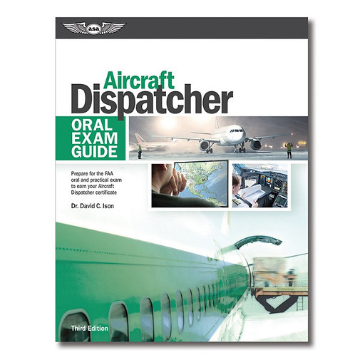 Oral Exam Guide: Aircraft Dispatcher