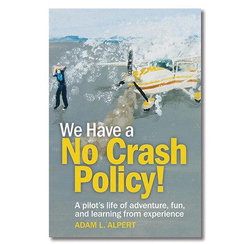 We Have a No Crash Policy!