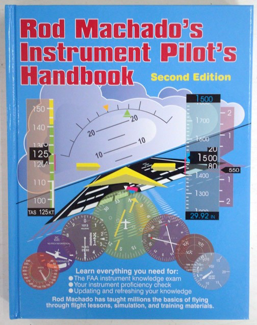 Instrument Pilot's Handbook - 2nd Edition - Rod Machado