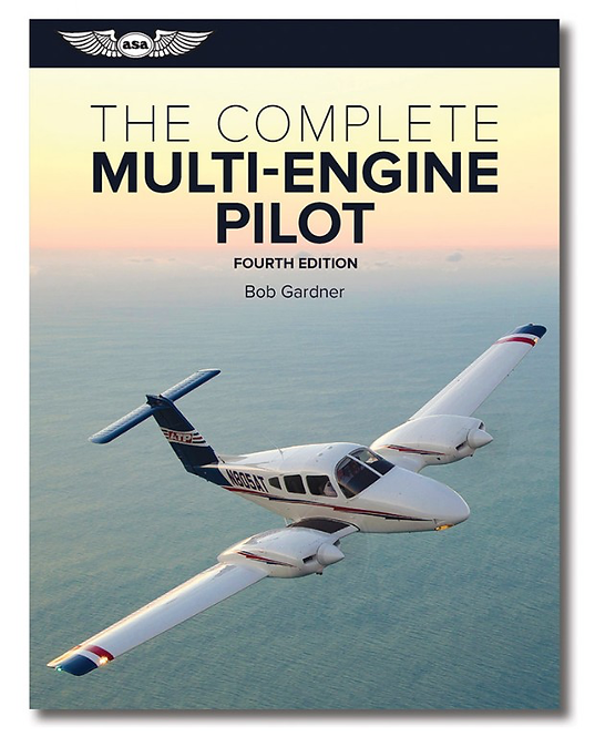 The Complete Multi Engine Pilot - Fourth Edition