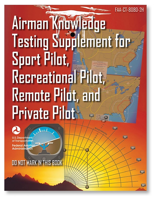 Airman Knowledge Testing Supplement - Sport, Recreational, Remote, Private Pilot