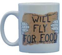 Coffee Mug - Will Fly for Food