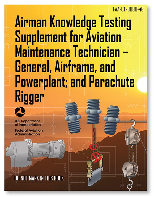 Airman Knowledge Testing Supplement: AMT & Parachute Rigging