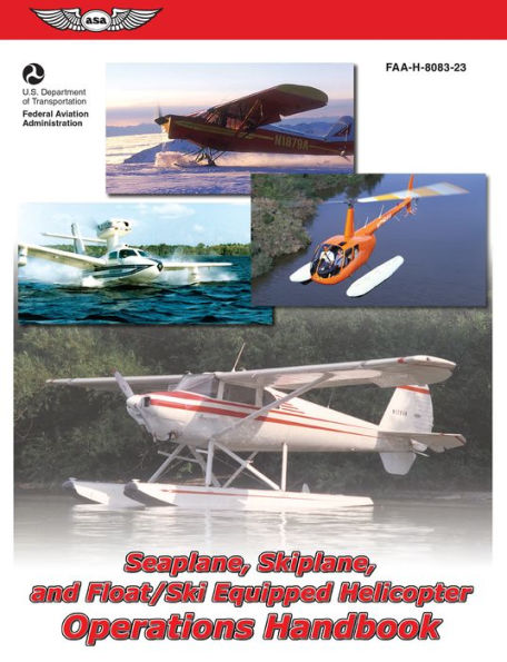 Seaplane, Skip, Float, and Helicopter Operations Handbook