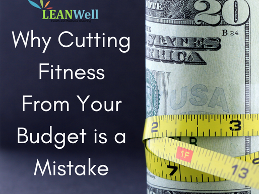 Why Cutting Fitness in Your Budget is a  Mistake