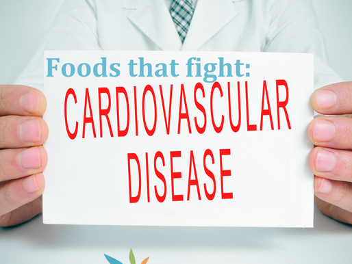 Foods That Fight Series- Cardiovascular Disease