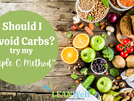 """Should I Avoid Carbs? Try my """"Triple C Method."""""""