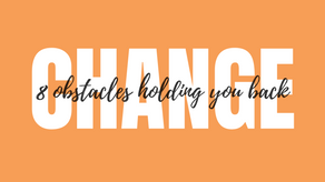 8 Surprising Obstacles That May Be Holding You Back From Lasting Change