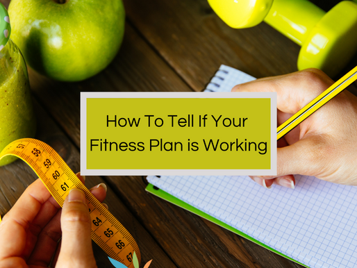 How To Tell If Your Fitness Plan Is Working