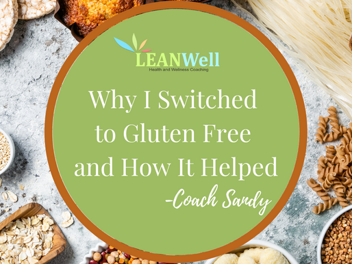 Why I Switched to Gluten Free and How It Helped